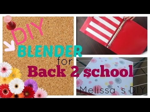 DIY Back To School Blender |Melissa`s DIY