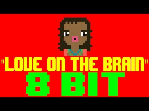 Love On The Brain [8 Bit Cover Tribute to Rihanna] - 8 Bit Universe