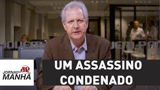 Cesare Battisti não é um perseguido político. É um assassino condenado | Augusto Nunes