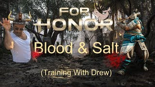 BLOOD & SALT!! - For Honor (Training With Drew)