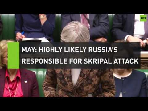 May: Highly likely Russia's responsible for Skripal attack