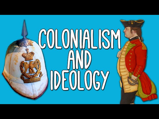 Colonialism: WTF? Introduction to colonialism and imperialism