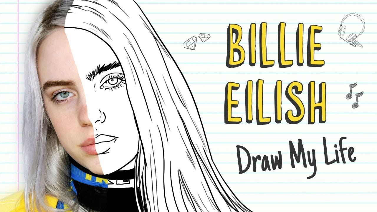 Billie Eilish Draw My Life Youtube