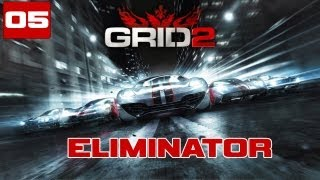 """GRID 2 HD Walkthrough Gameplay (Maxed Out) - Part 5 """"Eliminator"""""""