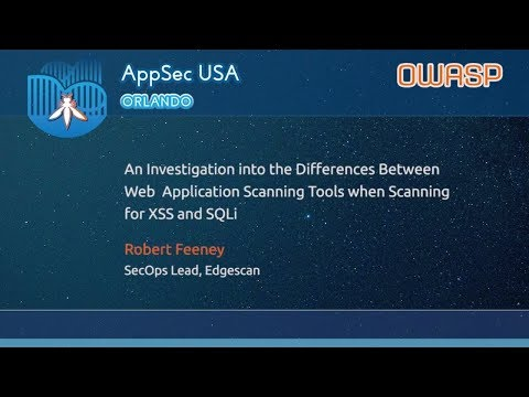 Differences Between Web Application Scanning Tools when Scanning for XSS and SQLi - AppSecUSA 2017