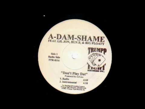 A-Dam-Shame ft. Lil Jon - Don't Play Dat Shit (Acapella)