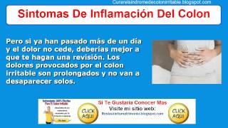 Sintomas De Inflamacion Del Colon | Como Curar El Colon Irritable