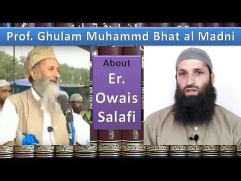 Prof. Ghulam Muhammad Bhat Al Madni About Er. Owais Salafi