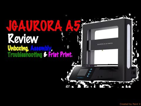 JGAURORA A5 3D Printer Review, Unboxing, Assembly, Troubleshooting and First Print.
