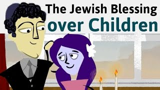 How to Say the Jewish Blessing over Children