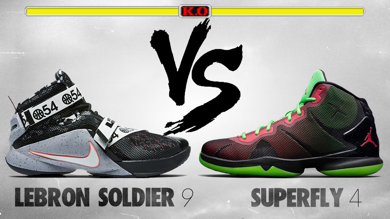 newest 1a021 d2957 Nike Lebron Soldier 9 VS Jordan Superfly 4!