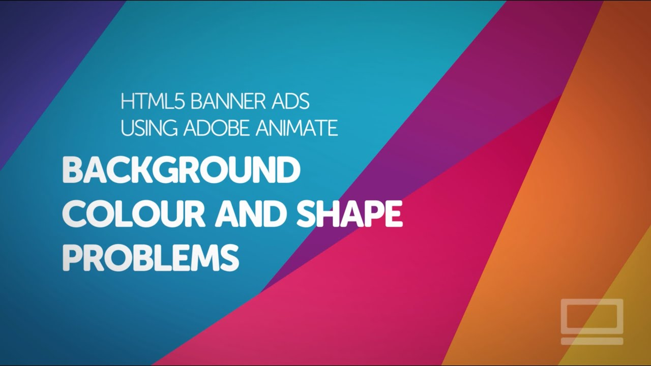 09/53 Background colour & shape problems - HTML5 Banner Ads in Adobe Animate