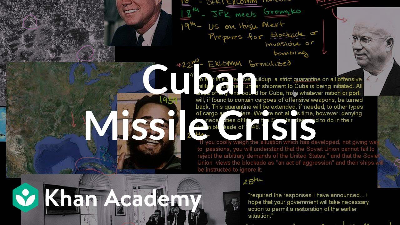 Cuban Missile Crisis | The 20th century | World history | Khan Academy