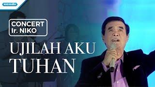 Download lagu Ujilah Aku Tuhan - Concert - Ir. Niko (Video)