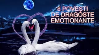 8 POVESTI DE DRAGOSTE EMOTIONANTE