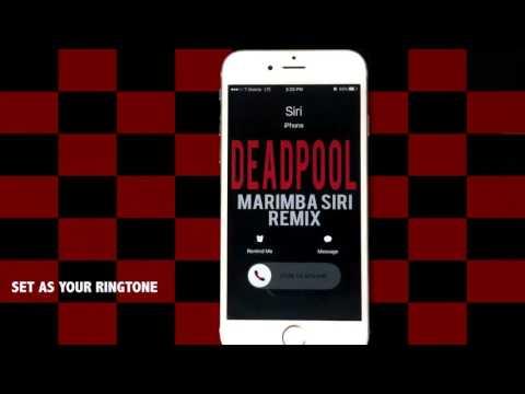 Deadpool Theme Marimba Siri Remix Ringtone
