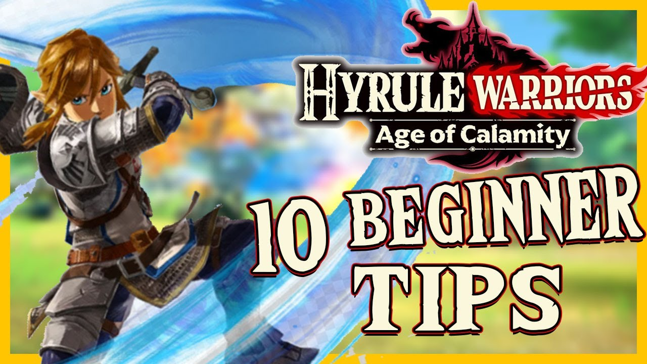 Hyrule Warriors Age Of Calamity 10 Tips For Beginners Youtube