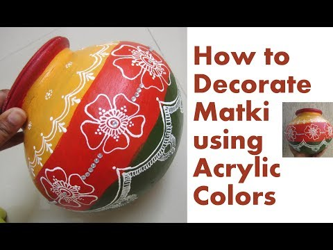 How to PAINT & Decorate Matki Kalash- DIY Matki Decoration using Acrylic Color