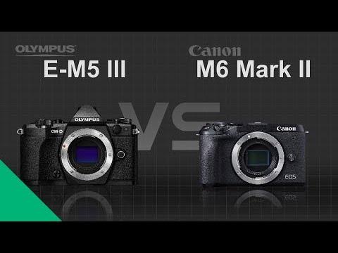 Olympus OM-D E-M5 Mark III vs Canon EOS M6 Mark II - YouTube