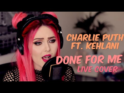 Charlie Puth Feat. Kehlani - Done For Me (Live cover)