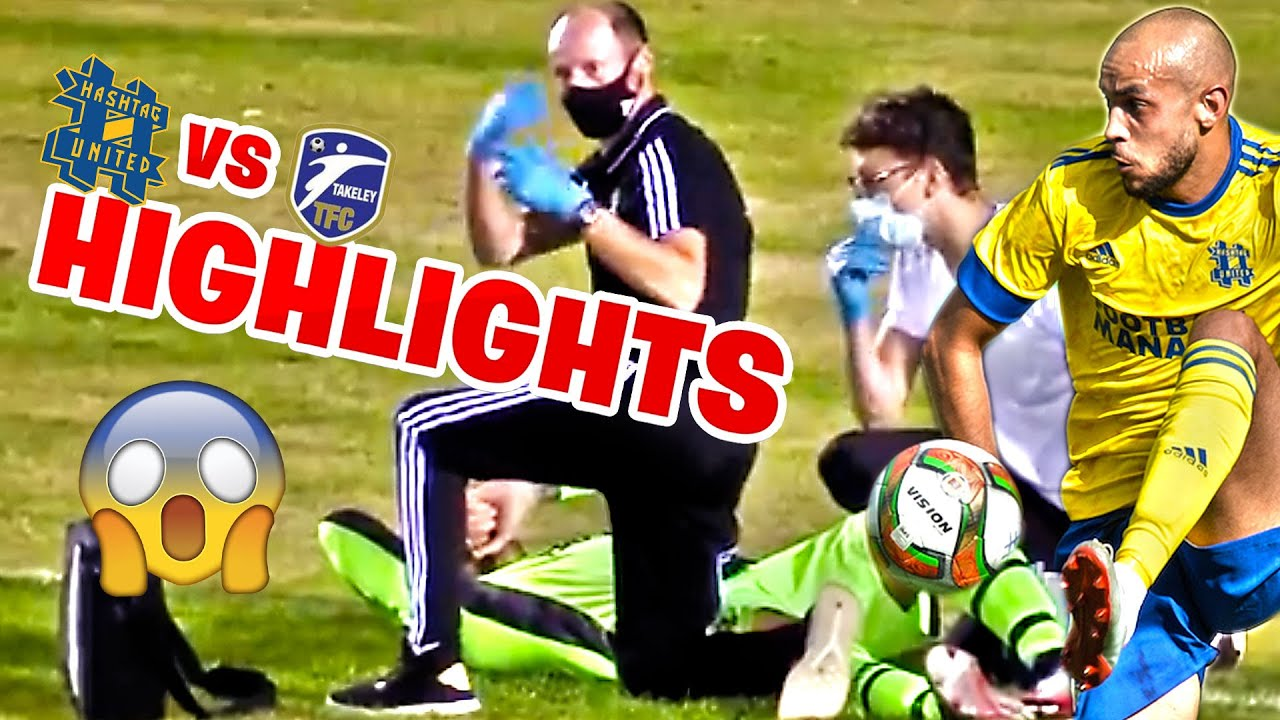 INJURY DISASTER!! - HASHTAG UNITED vs TAKELEY - HASHTAG HIGHLIGHTS
