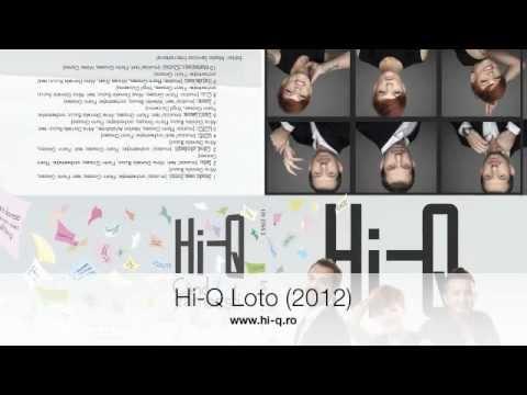Hi-Q - Loto (de pe albumul Cand Zambesti 2012)