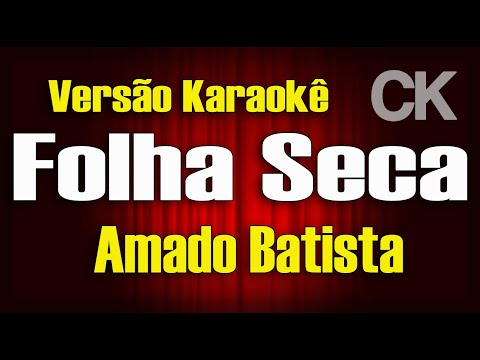 Folha Seca - Amado Batista - Karaokê