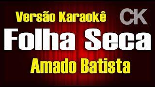 Baixar Folha Seca - Amado Batista - Karaokê