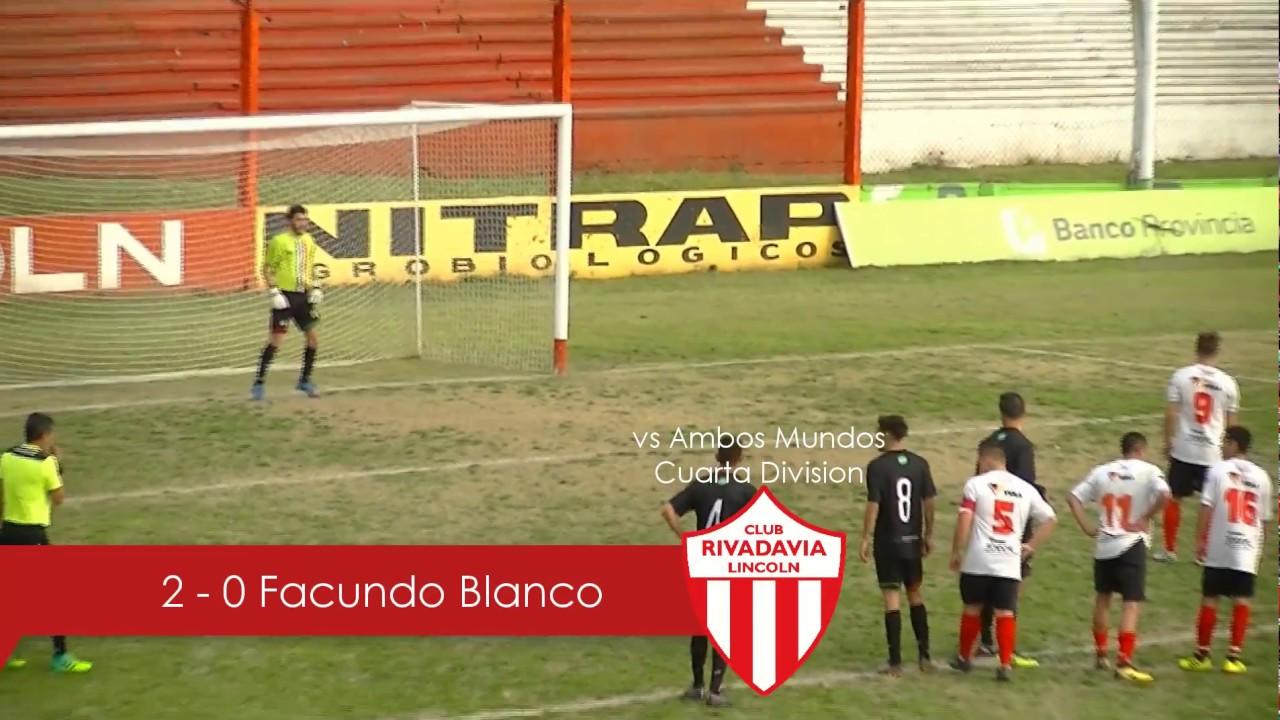 2 - 0 Facundo Blanco contra Ambos Mundos (Cuarta División) - YouTube