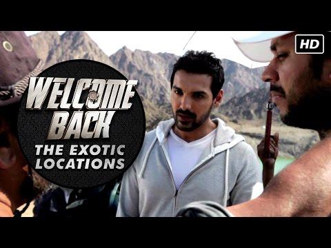 The Exotic Locations Of Welcome Back | Anil Kapoor, Nana Patekar, John Abraham