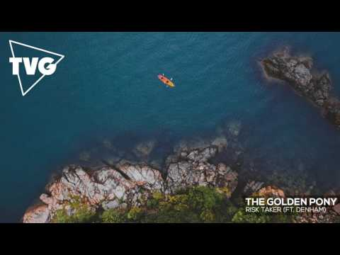 The Golden Pony - Risk Taker (ft. Denham)