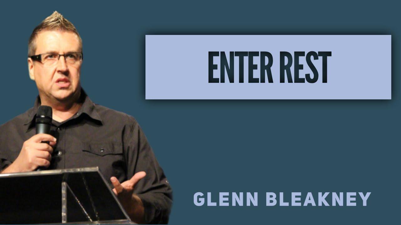 Enter Rest | Glenn Bleakney