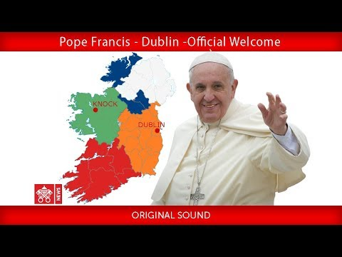 Pope Francis - Dublin - Welcome ceremony