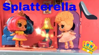 👠 LOL Surprise! | Stop Motion Video | Splatterella: A Cinderella Story | Featuring #Hairgoals LOLs