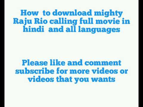 Download How to download mighty Raju Rio calling full movie in hindi ||