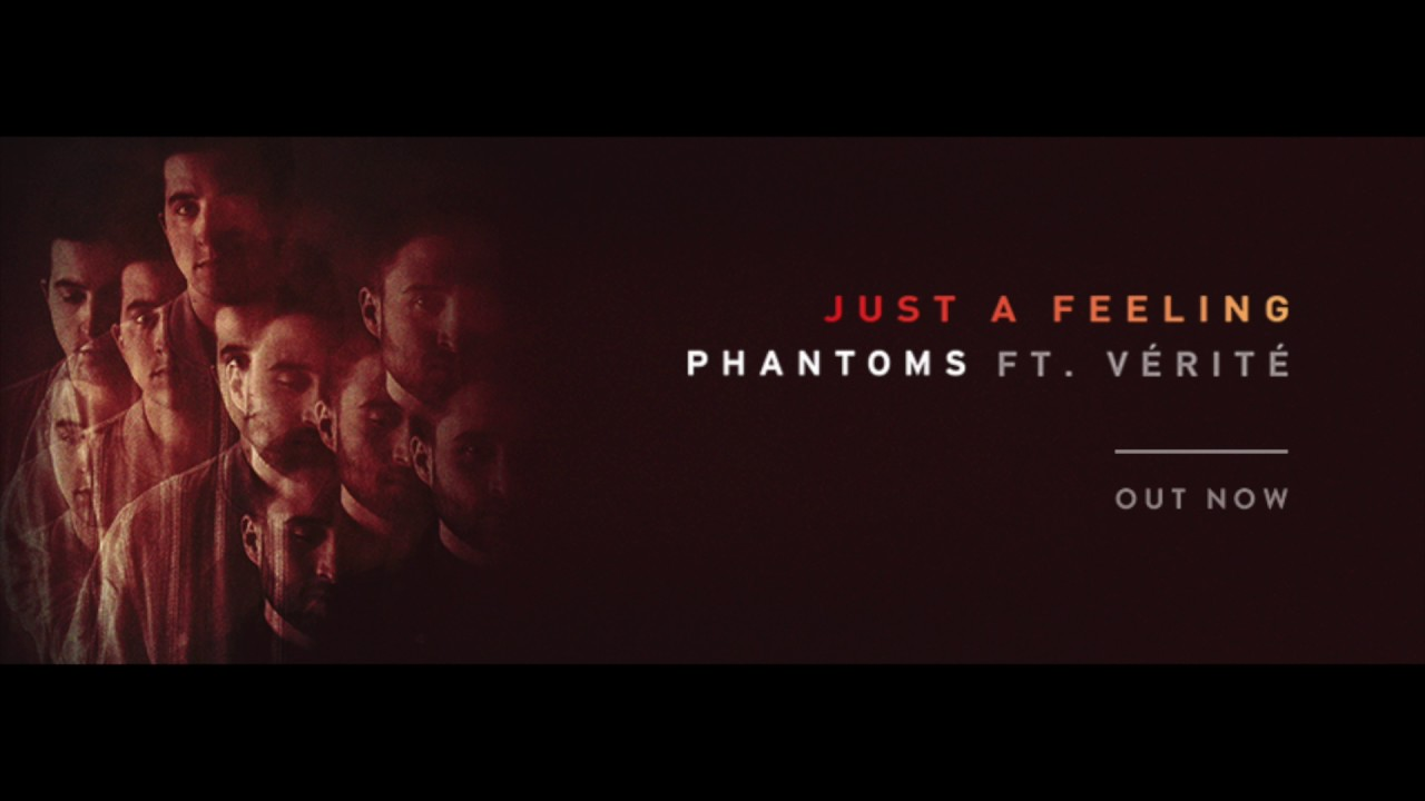 Phantoms - Just A Feeling ft. ...