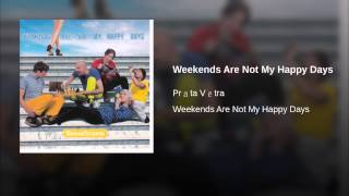 Weekends Are Not My Happy Days (Radio Edit)