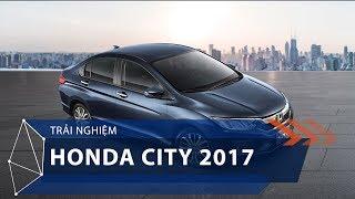 Trải nghiệm cảm giác lái Honda City 2017 | VTC1