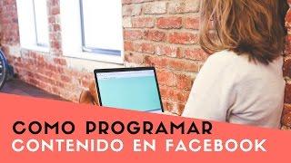 Como programar contenido en tu Página de Facebook