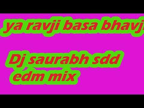 ya ravji basa bhavji dj saurabh sdd dhamal edm mix