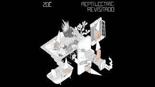 Download Zoe - Reptilectric [Reptilectric Revisitado](Dramian y Luriel)[Con Descarga](HD) MP3 song and Music Video