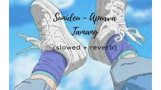 Sunideu - Apurva Tamang (slowed+reverb) //LISTOMANIAC//