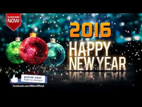 New Year Mix 2016 | Set Sylwester 2015 / 2016 | Muzyka na Sylwester
