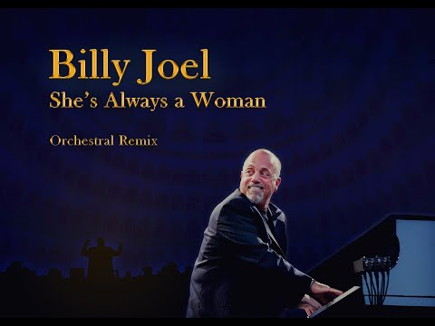 Billy Joel - She's Always A Woman [Orchestral Remix]