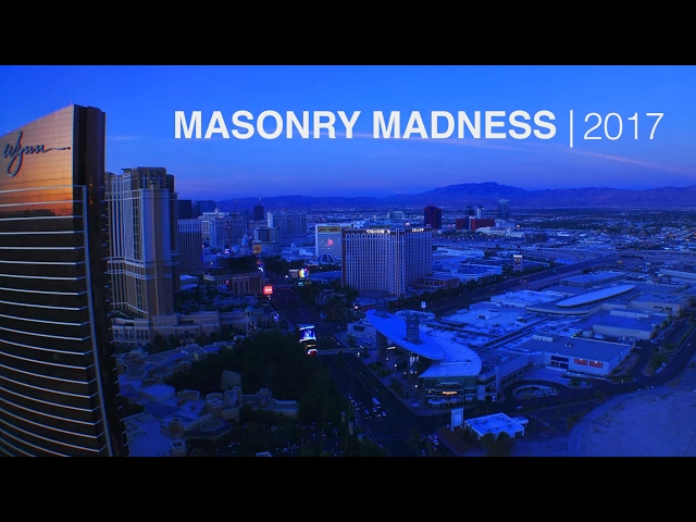 MASONRY MADNESS ® 2017 Highlights