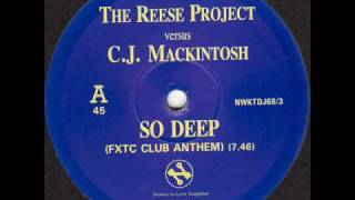 The Reese Project - So Deep (CJ Mackintosh FXTC Club Anthem)