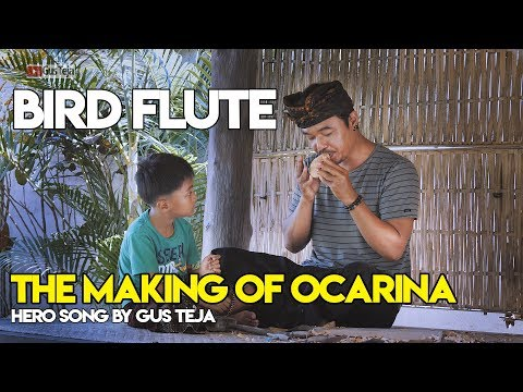 BIRD FLUTE, THE MAKING OF OCARINA ( HERO SONG ) By GUS TEJA