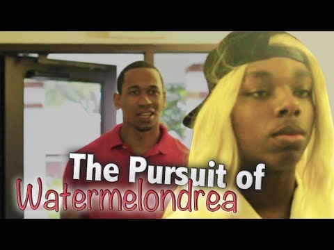 The Pursuit of Watermelondrea