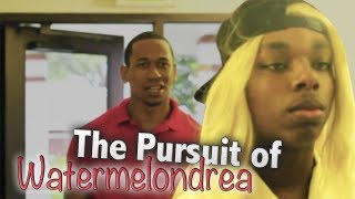 44. The Pursuit of Watermelondrea