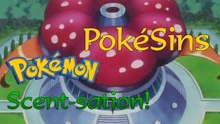 PokéSins Ep26: Pokémon Scent-sation!
